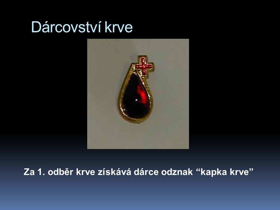 Dárcovství krve Za 1. odběr krve získává dárce odznak kapka krve