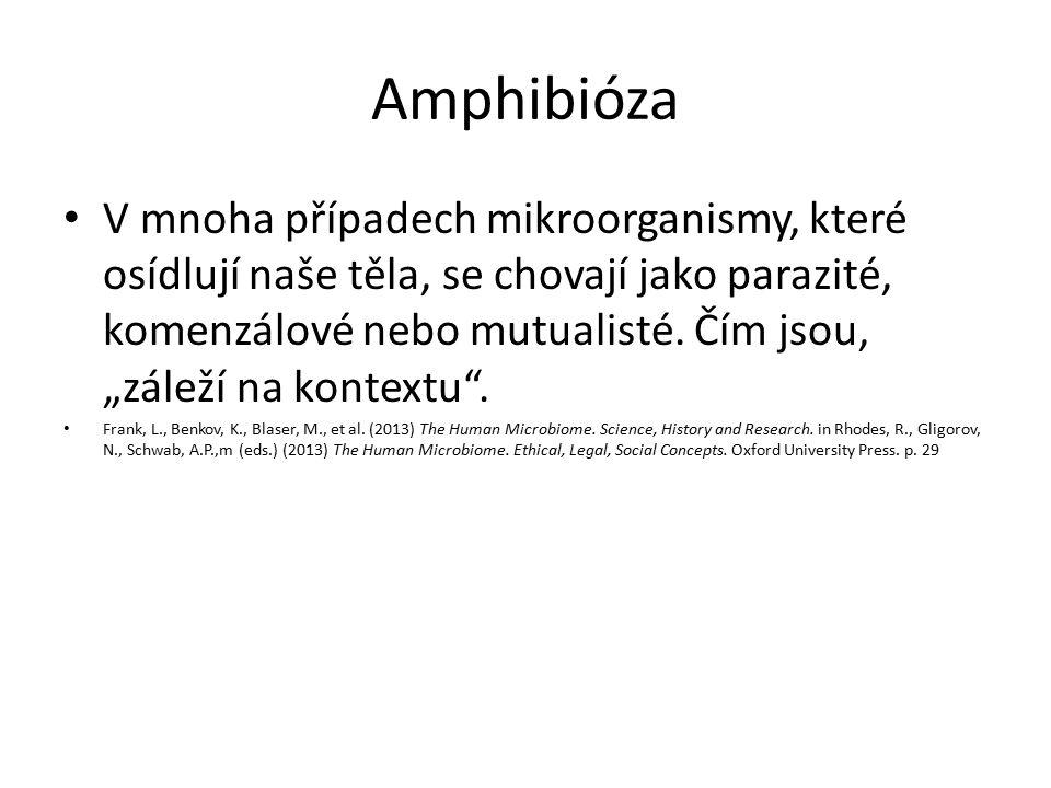 Amphibióza V mnoha případech mikroorganismy, které osídlují naše těla, se chovají jako parazité, komenzálové nebo mutualisté.