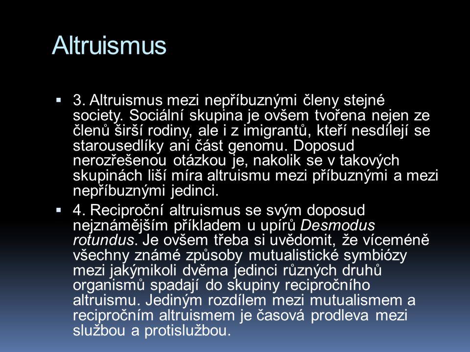 Altruismus  3.Altruismus mezi nepříbuznými členy stejné society.