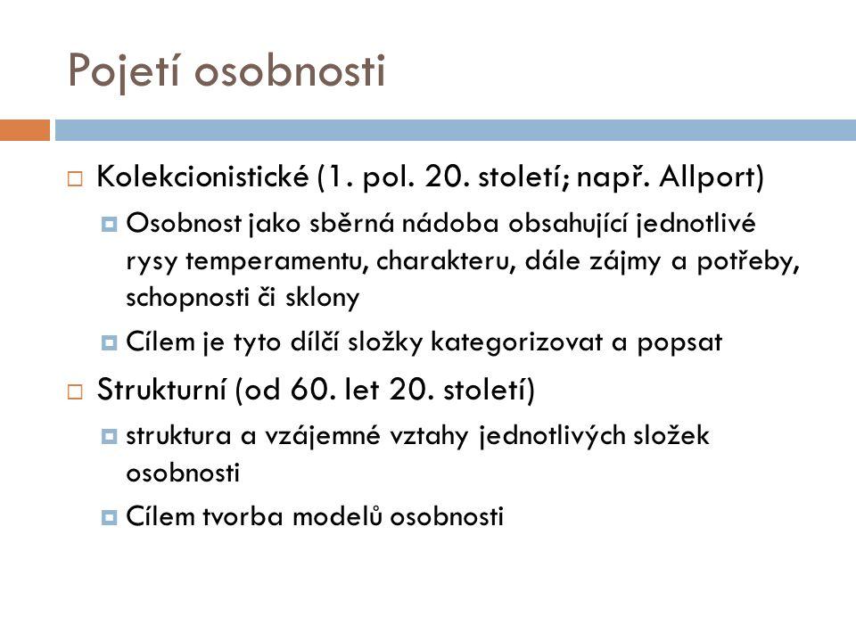 Pojetí osobnosti  Kolekcionistické (1. pol. 20.