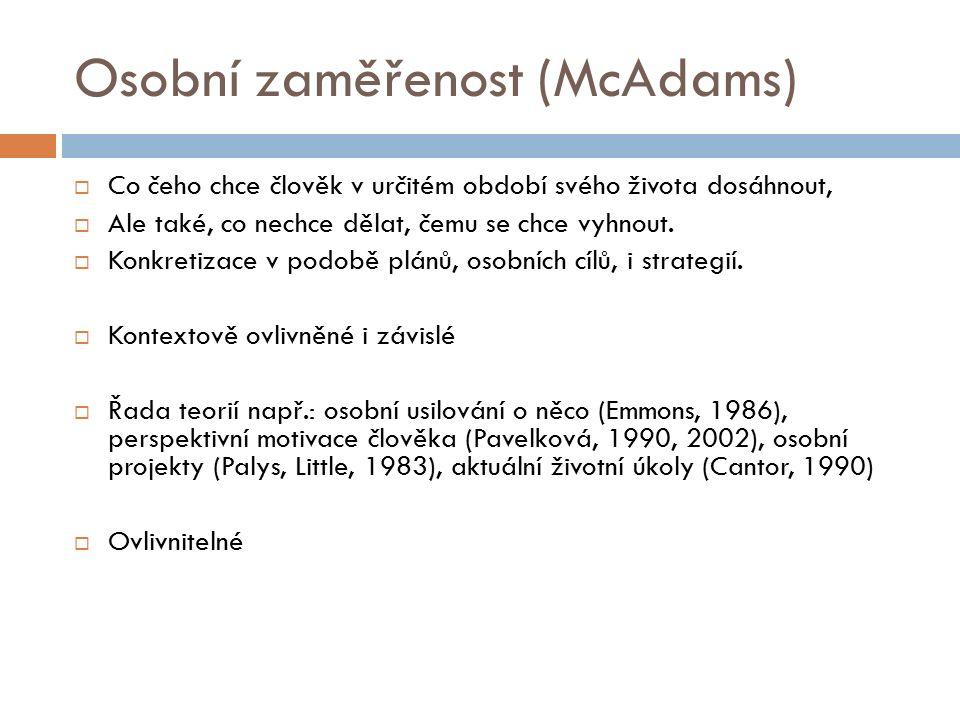 Životní příběh (McAdams)  Integrace, jednota, soudržnost dílčích složek, celková zaměřenost osobnosti, její životní směřování, smysl života.