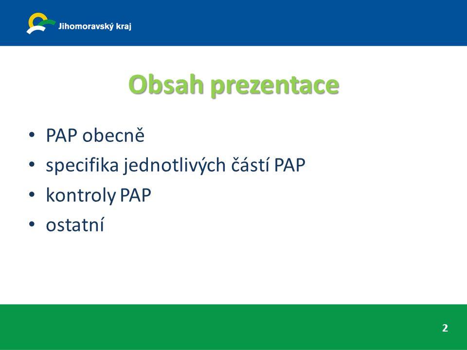 Obsah prezentace PAP obecně specifika jednotlivých částí PAP kontroly PAP ostatní 2
