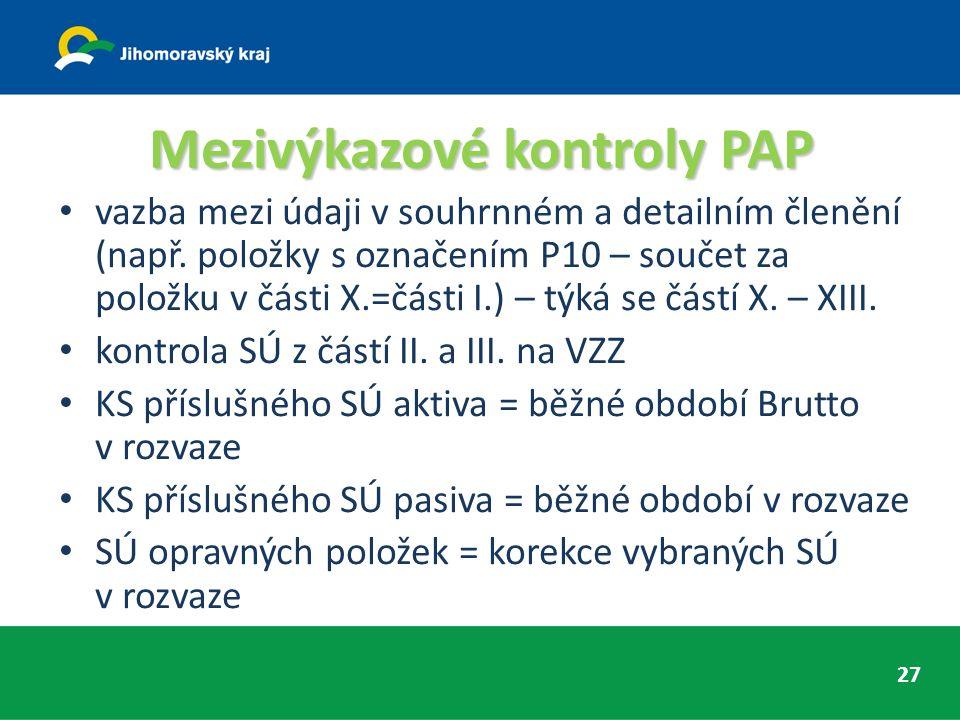 Mezivýkazové kontroly PAP vazba mezi údaji v souhrnném a detailním členění (např. položky s označením P10 – součet za položku v části X.=části I.) – t