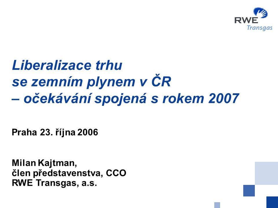 Liberalizace trhu se zemním plynem v ČR – očekávání spojená s rokem 2007 Praha 23.