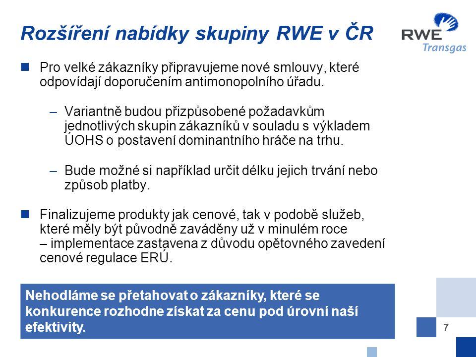 7 Rozšíření nabídky skupiny RWE v ČR Pro velké zákazníky připravujeme nové smlouvy, které odpovídají doporučením antimonopolního úřadu.