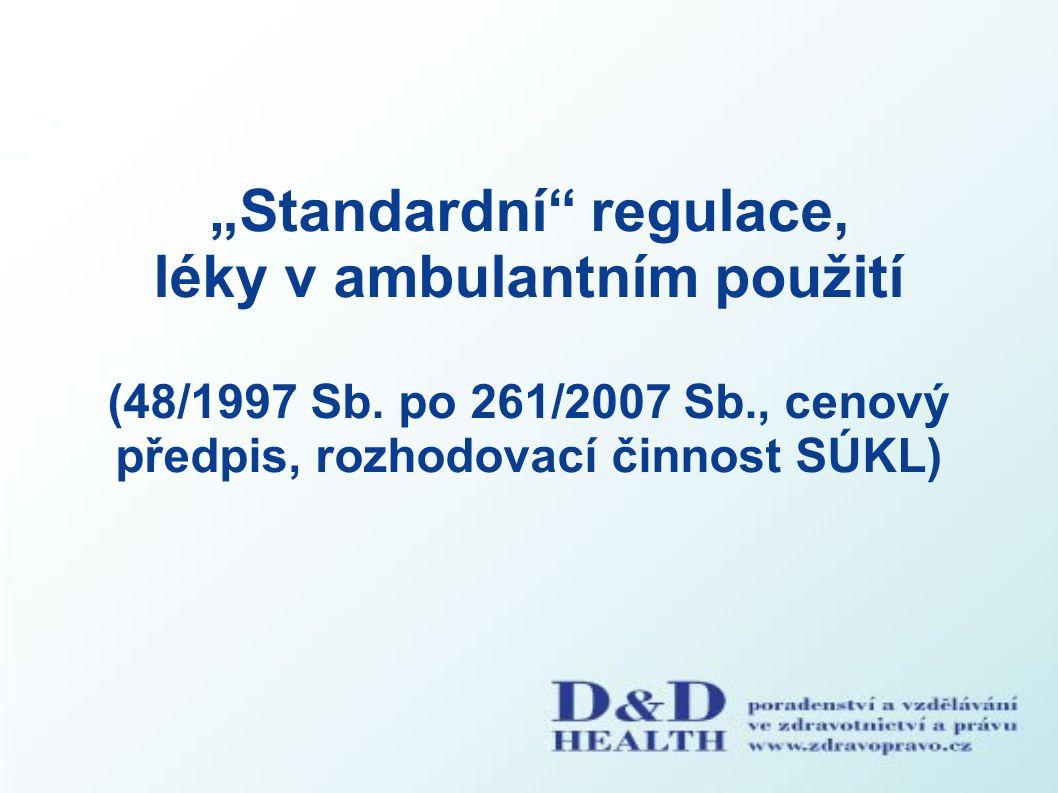 Standardní regulace, léky v amb.použití Nem./amb.