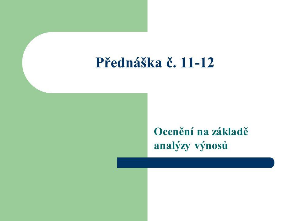 Přednáška č. 11-12 Ocenění na základě analýzy výnosů