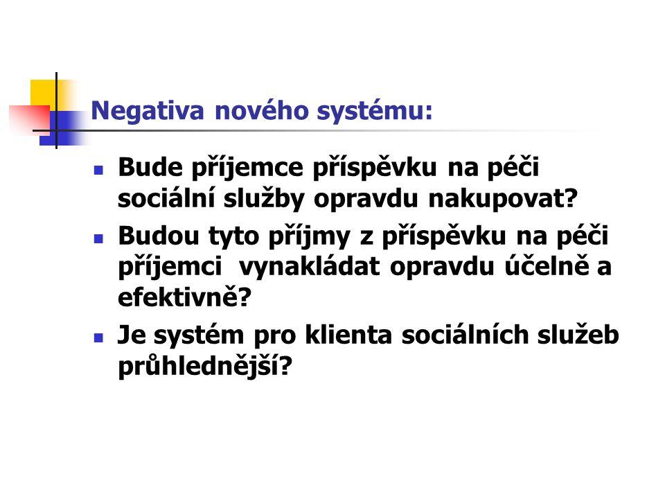Negativa nového systému: Bude příjemce příspěvku na péči sociální služby opravdu nakupovat.