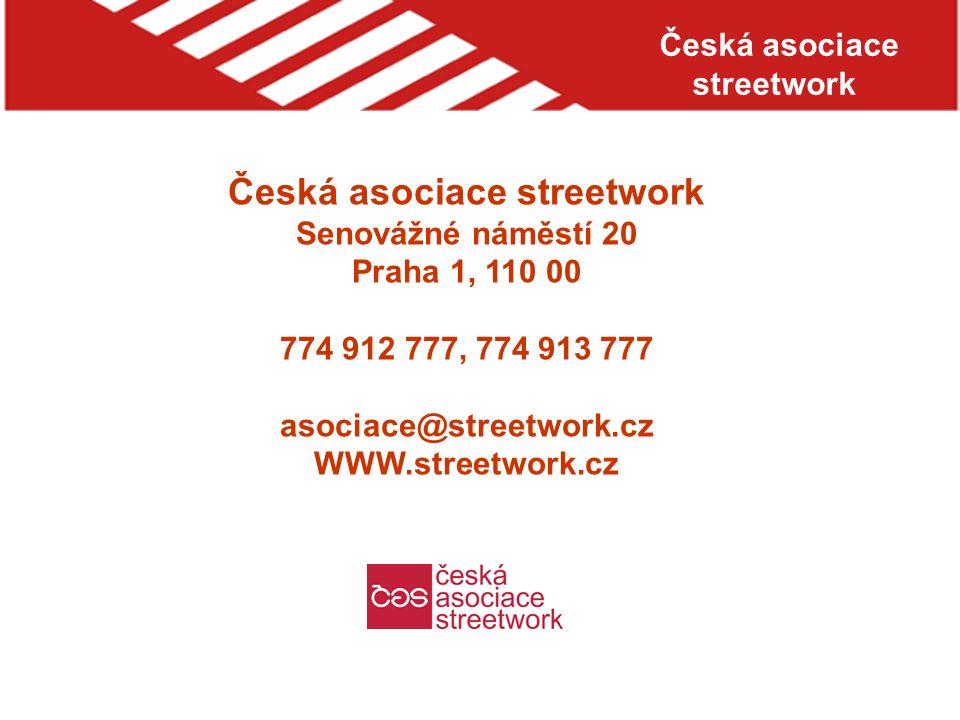 Česká asociace streetwork Senovážné náměstí 20 Praha 1, 110 00 774 912 777, 774 913 777 asociace@streetwork.cz WWW.streetwork.cz
