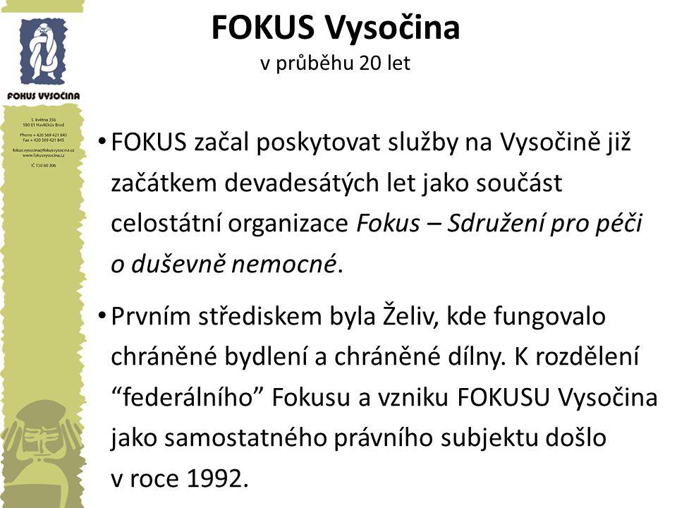 FOKUS Vysočina v průběhu 20 let V roce 1995 se služby přesunuly do Havlíčkova Brodu a Pelhřimova, kde se zpočátku rozvíjely hlavně programy pracovní rehabilitace - chráněné dílny.