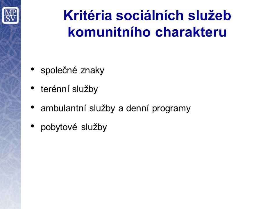 Kritéria sociálních služeb komunitního charakteru společné znaky terénní služby ambulantní služby a denní programy pobytové služby