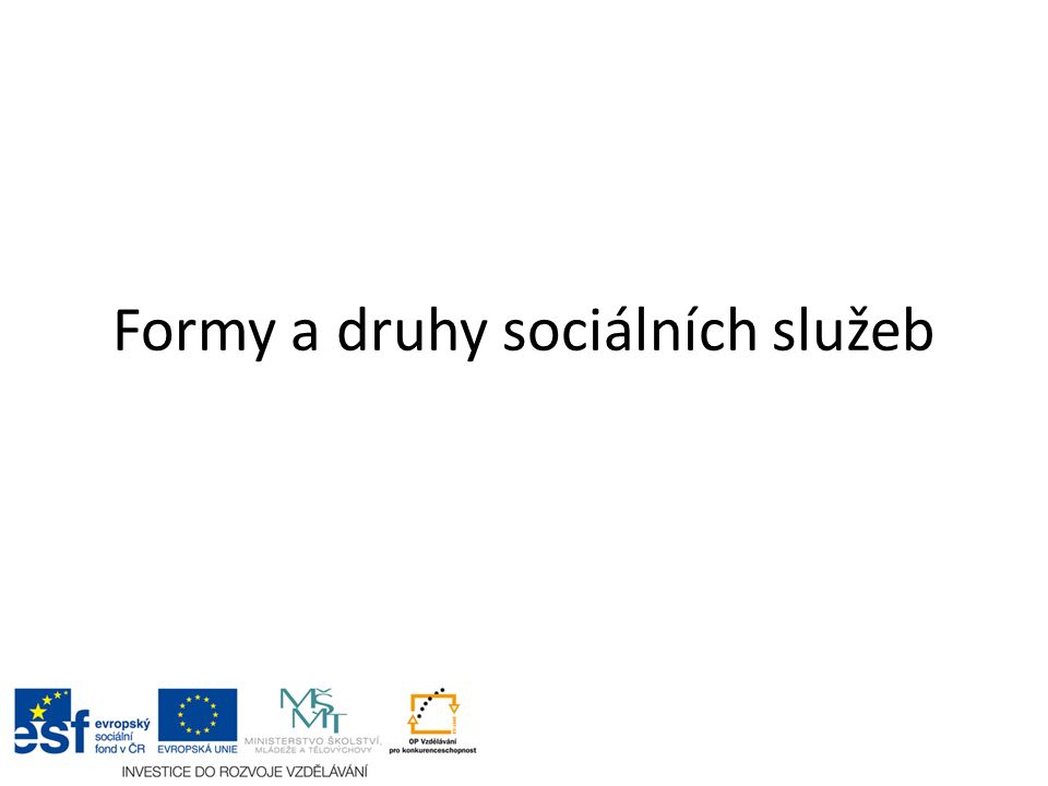 Formy a druhy sociálních služeb