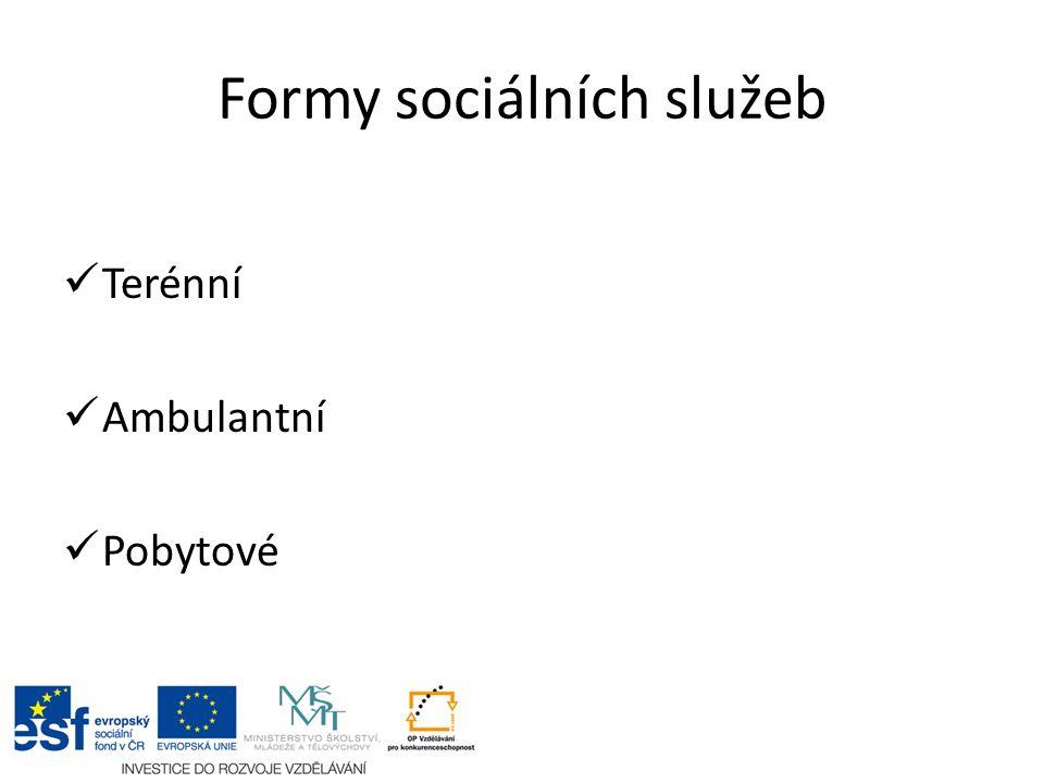 Formy sociálních služeb Terénní Ambulantní Pobytové