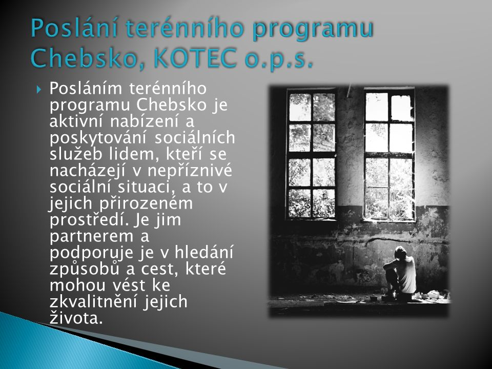  Klientem terénních programů KOTEC o.p. s.