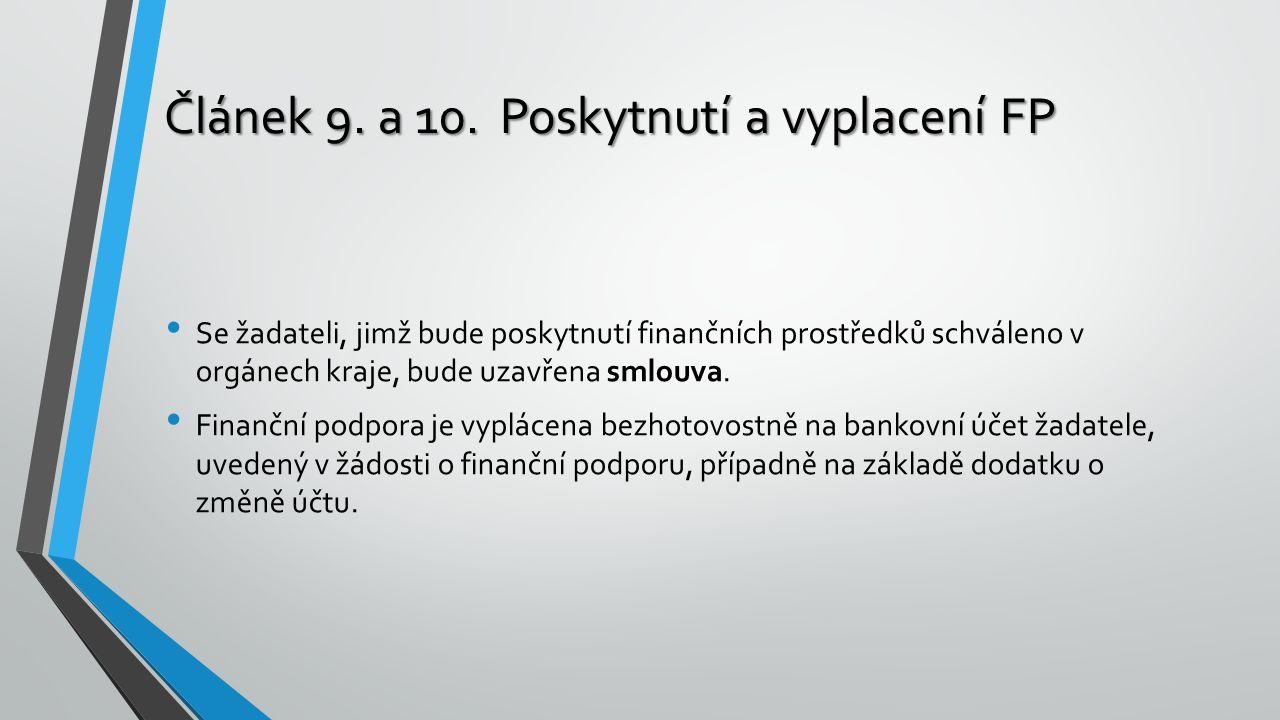 Článek 9. a 10.Poskytnutí a vyplacení FP Se žadateli, jimž bude poskytnutí finančních prostředků schváleno v orgánech kraje, bude uzavřena smlouva. Fi