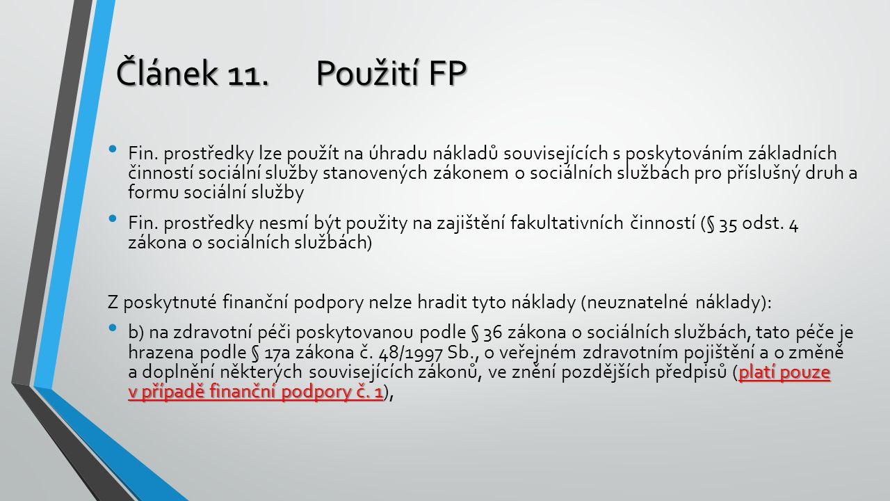 Článek 11. Použití FP Fin. prostředky lze použít na úhradu nákladů souvisejících s poskytováním základních činností sociální služby stanovených zákone