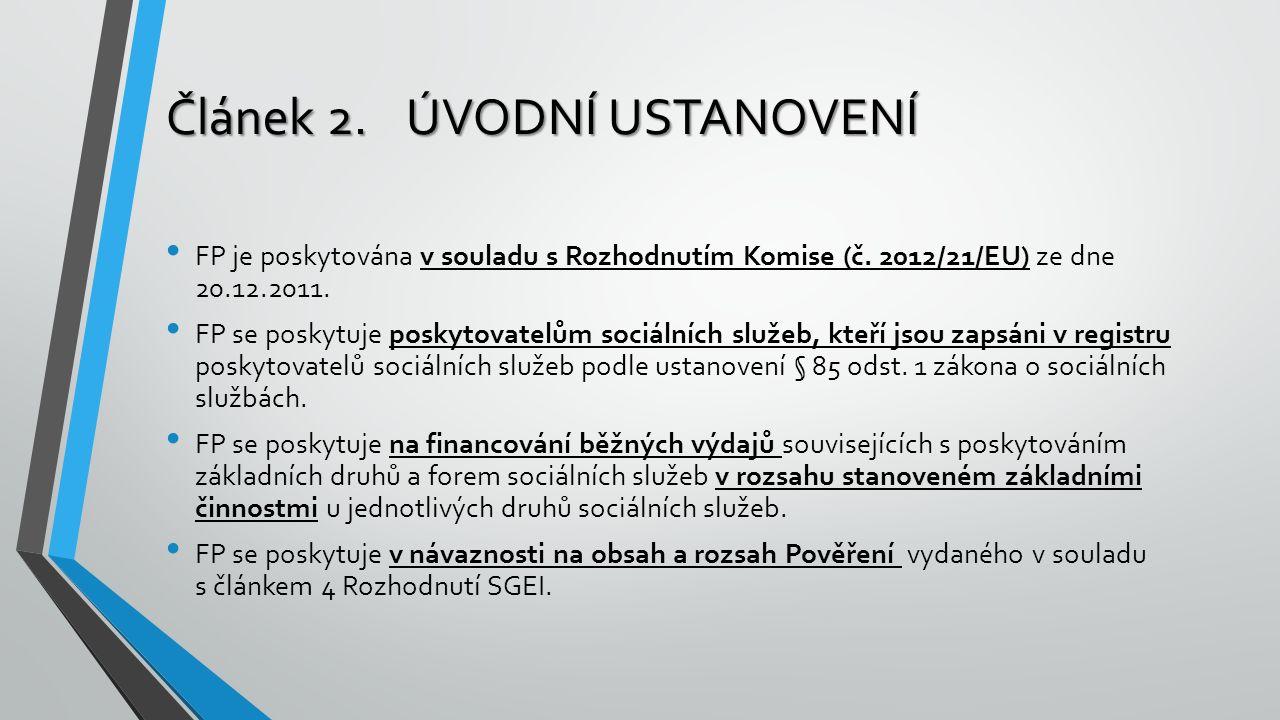 Článek 2.ÚVODNÍ USTANOVENÍ FP je poskytována v souladu s Rozhodnutím Komise (č. 2012/21/EU) ze dne 20.12.2011. FP se poskytuje poskytovatelům sociální