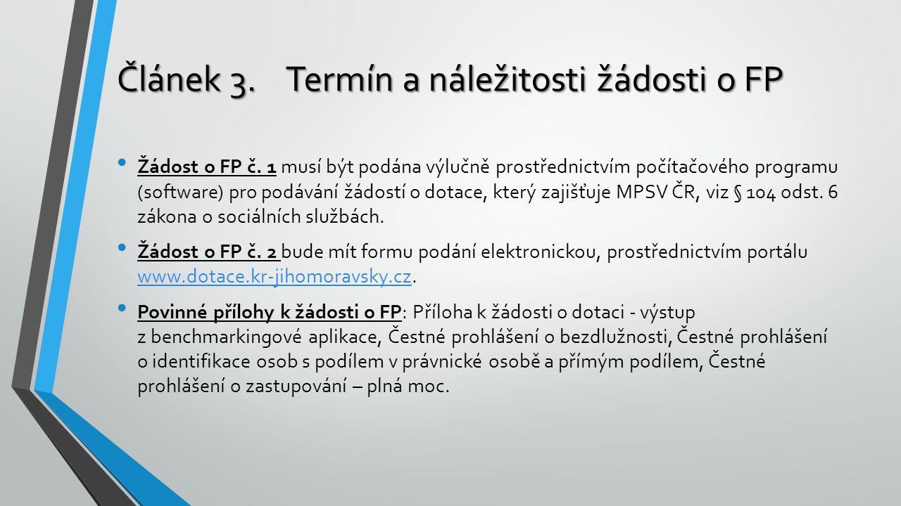 Článek 3.Termín a náležitosti žádosti o FP Žádost o FP č. 1 musí být podána výlučně prostřednictvím počítačového programu (software) pro podávání žádo
