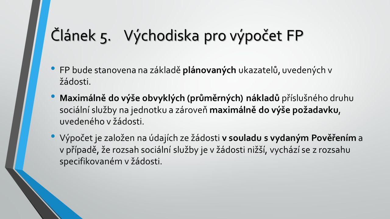 Článek 5.Východiska pro výpočet FP FP bude stanovena na základě plánovaných ukazatelů, uvedených v žádosti. Maximálně do výše obvyklých (průměrných) n
