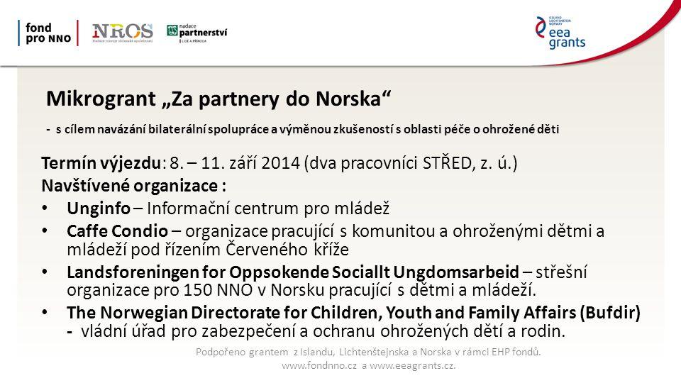"""Mikrogrant """"Za partnery do Norska"""" - s cílem navázání bilaterální spolupráce a výměnou zkušeností s oblasti péče o ohrožené děti Termín výjezdu: 8. –"""