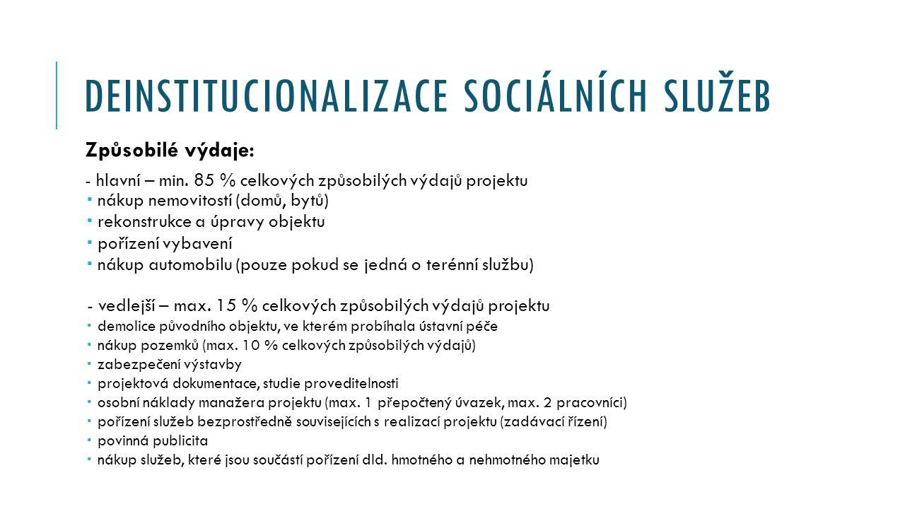 DEINSTITUCIONALIZACE SOCIÁLNÍCH SLUŽEB Způsobilé výdaje: - hlavní – min.