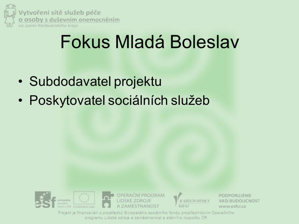 Fokus Mladá Boleslav Subdodavatel projektu Poskytovatel sociálních služeb