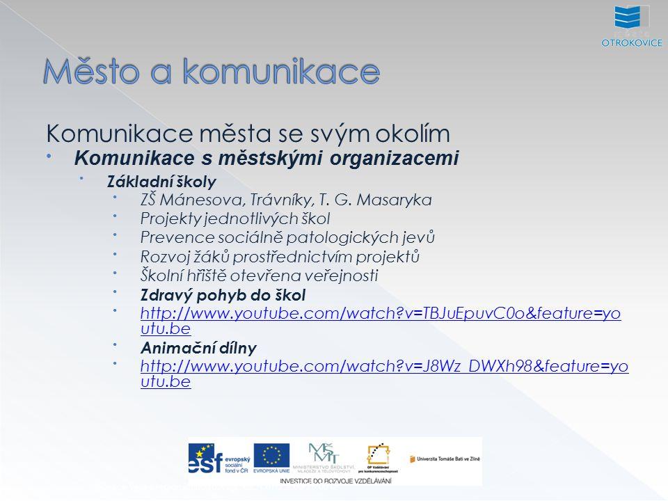 Inovace výuky regionálního rozvoje, CZ.1.07/2.2.00/28.0012 Komunikace města se svým okolím Komunikace s městskými organizacemi Základní školy ZŠ Mánesova, Trávníky, T.