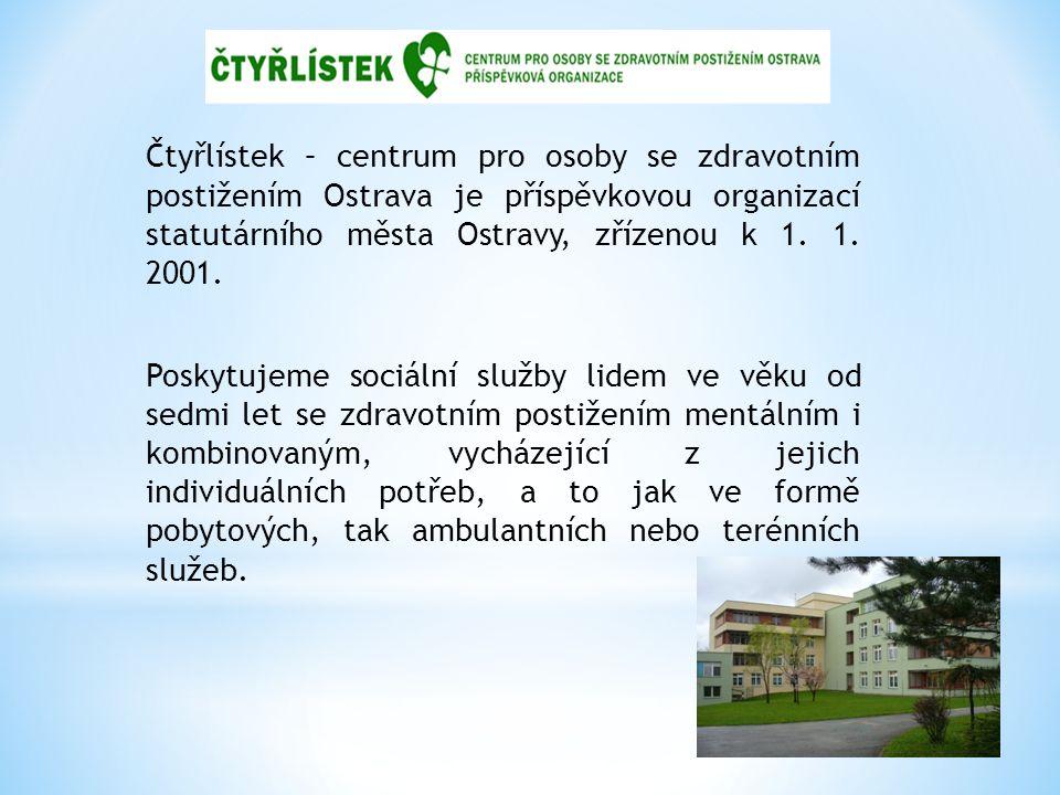 Čtyřlístek – centrum pro osoby se zdravotním postižením Ostrava je příspěvkovou organizací statutárního města Ostravy, zřízenou k 1. 1. 2001. Poskytuj