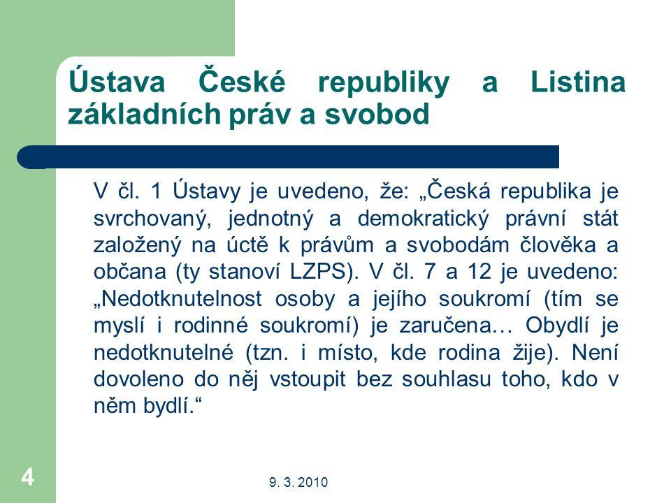 9.3. 2010 4 Ústava České republiky a Listina základních práv a svobod V čl.