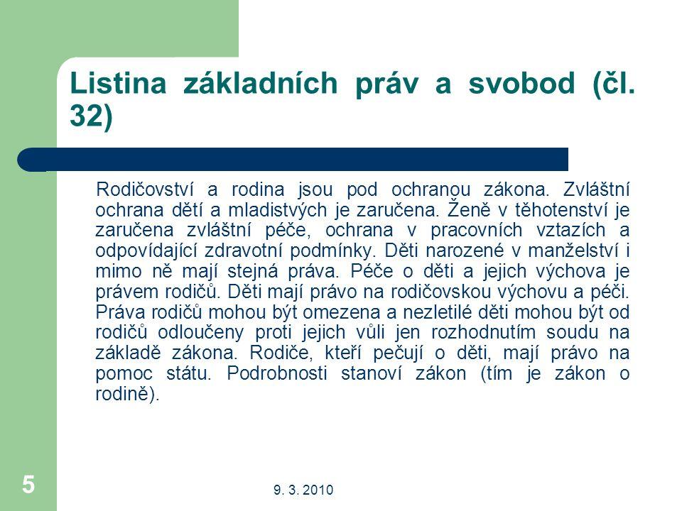 9. 3. 2010 5 Listina základních práv a svobod (čl.