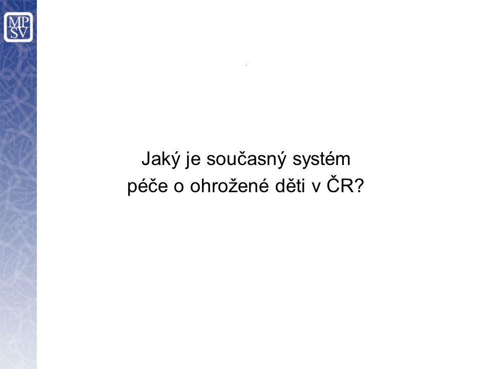 . Jaký je současný systém péče o ohrožené děti v ČR?