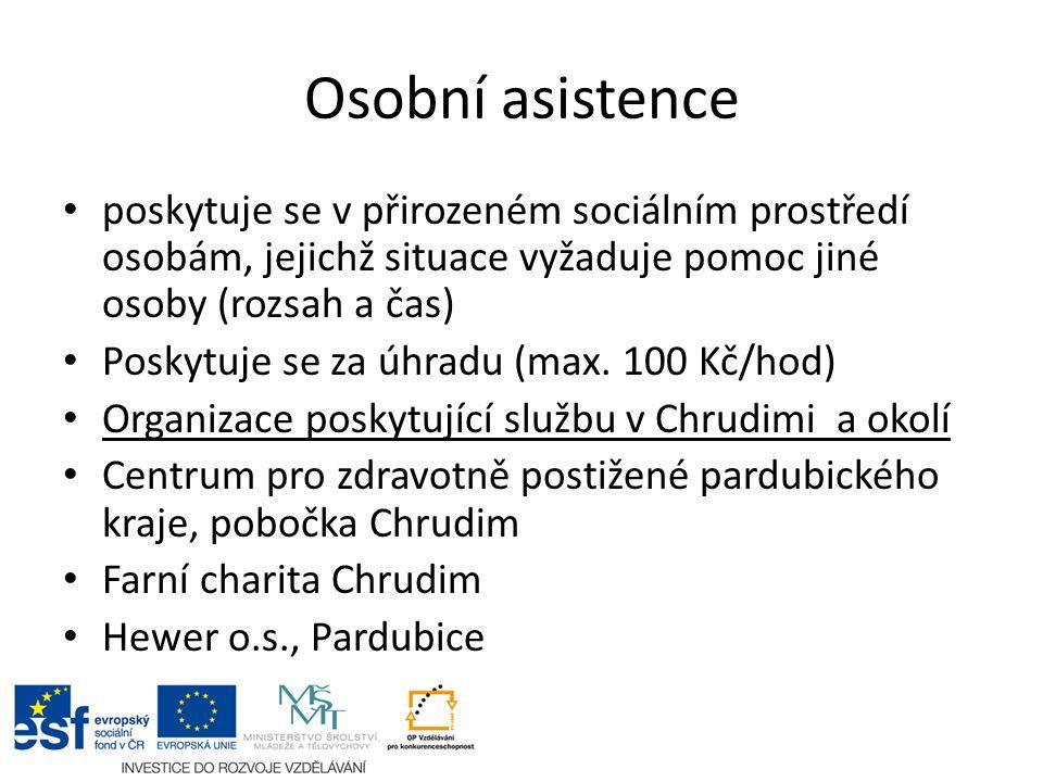 Osobní asistence poskytuje se v přirozeném sociálním prostředí osobám, jejichž situace vyžaduje pomoc jiné osoby (rozsah a čas) Poskytuje se za úhradu (max.