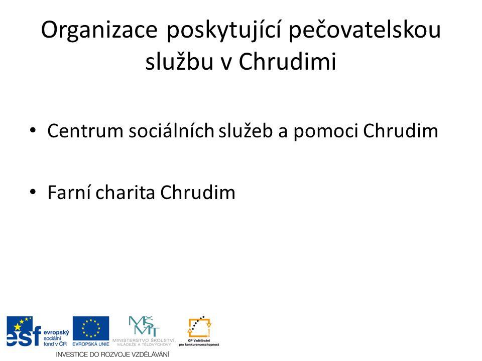 Organizace poskytující pečovatelskou službu v Chrudimi Centrum sociálních služeb a pomoci Chrudim Farní charita Chrudim