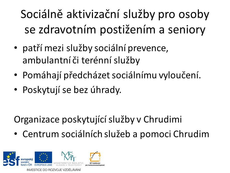 Sociálně aktivizační služby pro osoby se zdravotním postižením a seniory patří mezi služby sociální prevence, ambulantní či terénní služby Pomáhají předcházet sociálnímu vyloučení.
