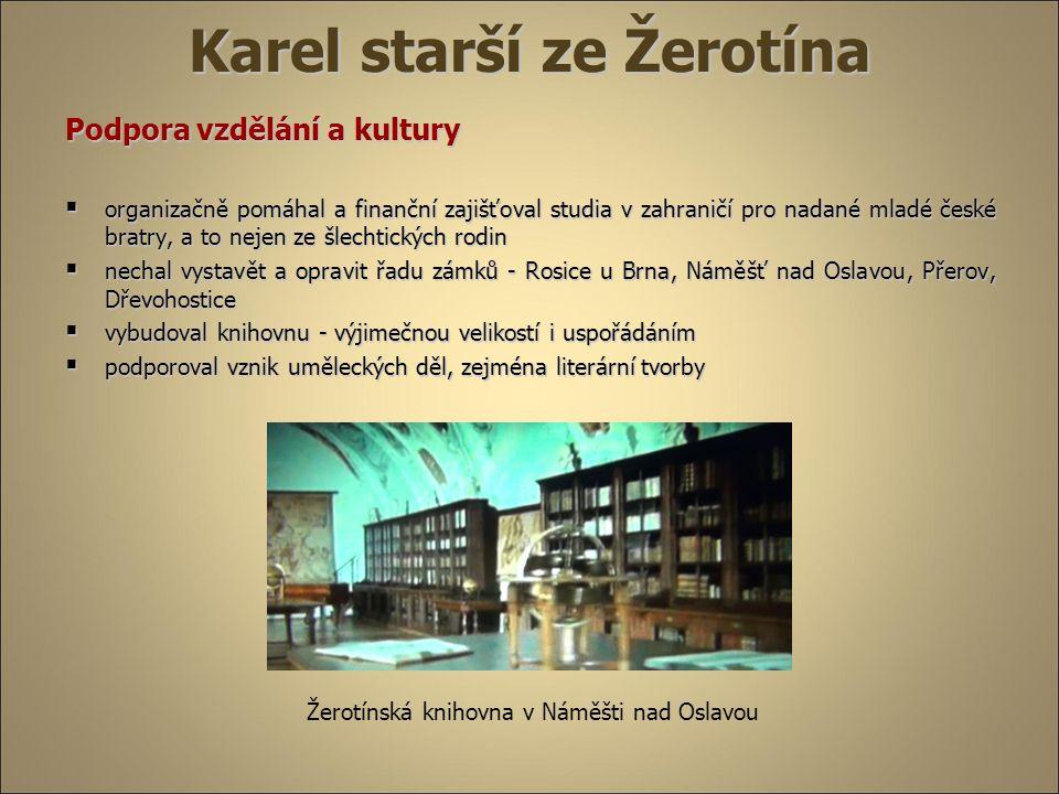 Karel starší ze Žerotína Podpora vzdělání a kultury  organizačně pomáhal a finanční zajišťoval studia v zahraničí pro nadané mladé české bratry, a to