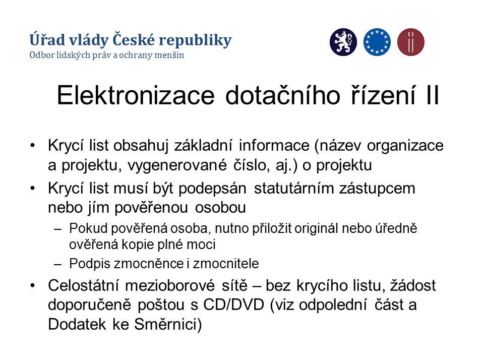 Elektronizace dotačního řízení II Krycí list obsahuj základní informace (název organizace a projektu, vygenerované číslo, aj.) o projektu Krycí list m