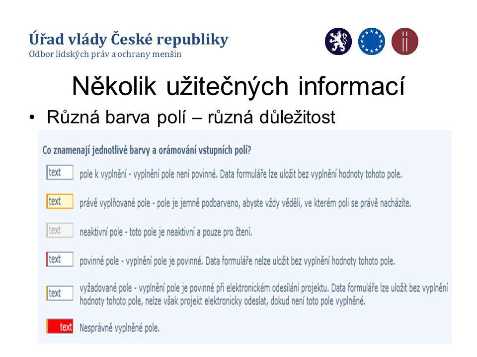 Několik užitečných informací Různá barva polí – různá důležitost Úřad vlády České republiky Odbor lidských práv a ochrany menšin