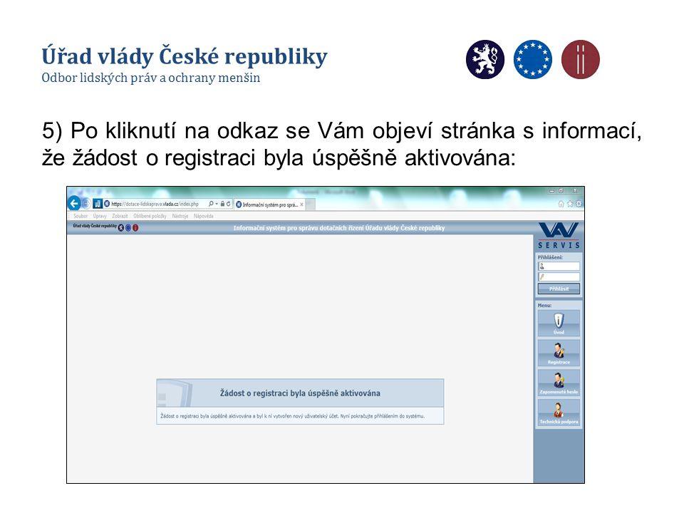 5) Po kliknutí na odkaz se Vám objeví stránka s informací, že žádost o registraci byla úspěšně aktivována: Úřad vlády České republiky Odbor lidských práv a ochrany menšin