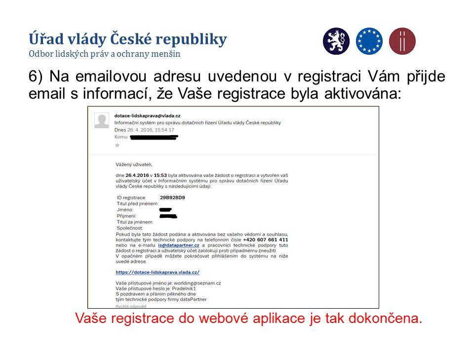 6) Na emailovou adresu uvedenou v registraci Vám přijde email s informací, že Vaše registrace byla aktivována: Vaše registrace do webové aplikace je t