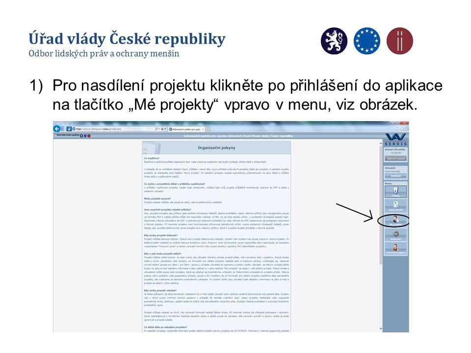 """1)Pro nasdílení projektu klikněte po přihlášení do aplikace na tlačítko """"Mé projekty"""" vpravo v menu, viz obrázek. Úřad vlády České republiky Odbor lid"""