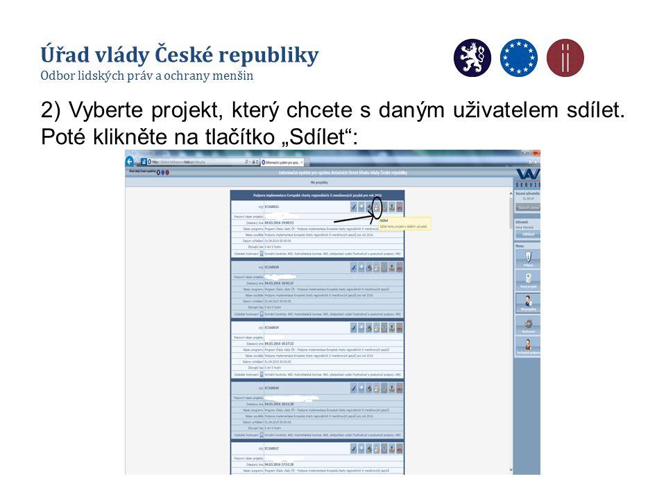 """2) Vyberte projekt, který chcete s daným uživatelem sdílet. Poté klikněte na tlačítko """"Sdílet"""": Úřad vlády České republiky Odbor lidských práv a ochra"""