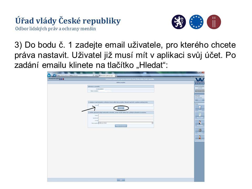 3) Do bodu č. 1 zadejte email uživatele, pro kterého chcete práva nastavit. Uživatel již musí mít v aplikaci svůj účet. Po zadání emailu klinete na tl
