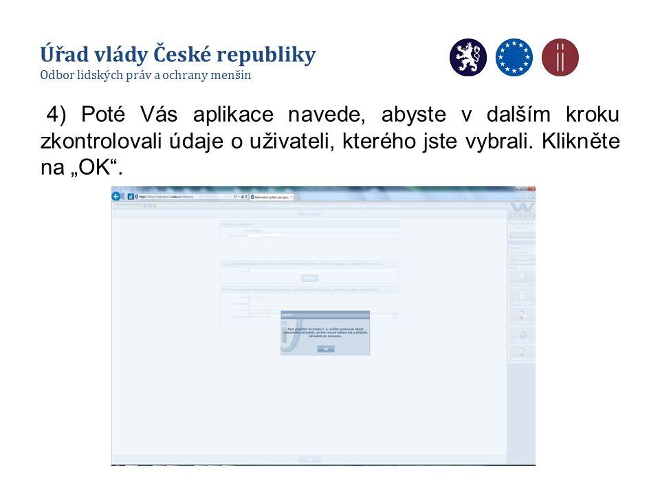 """4) Poté Vás aplikace navede, abyste v dalším kroku zkontrolovali údaje o uživateli, kterého jste vybrali. Klikněte na """"OK"""". Úřad vlády České republiky"""