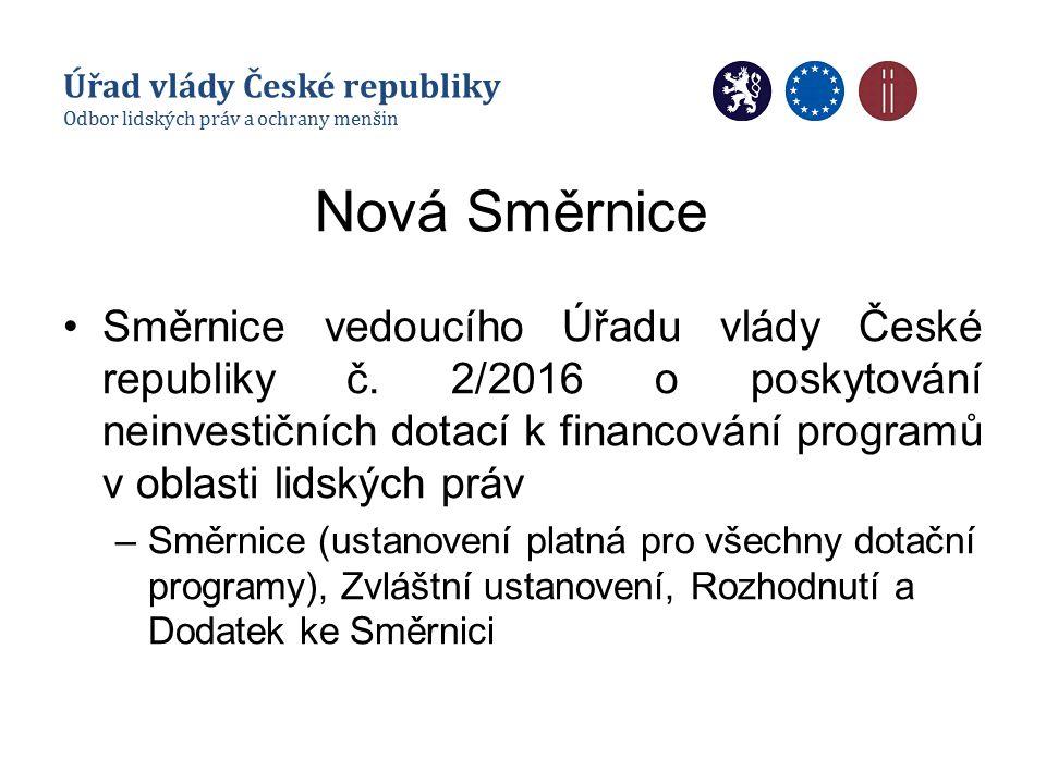 Nová Směrnice Směrnice vedoucího Úřadu vlády České republiky č. 2/2016 o poskytování neinvestičních dotací k financování programů v oblasti lidských p