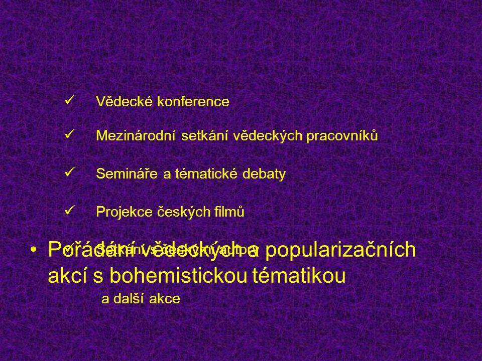 Pořádání vědeckých a popularizačních akcí s bohemistickou tématikou Vědecké konference Mezinárodní setkání vědeckých pracovníků Projekce českých filmů Semináře a tématické debaty Setkání s českými autory a další akce