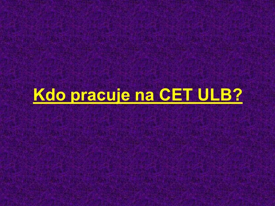 Kdo pracuje na CET ULB