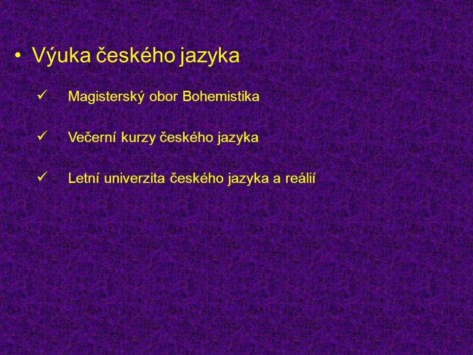 Výuka českého jazyka Večerní kurzy českého jazyka Letní univerzita českého jazyka a reálií