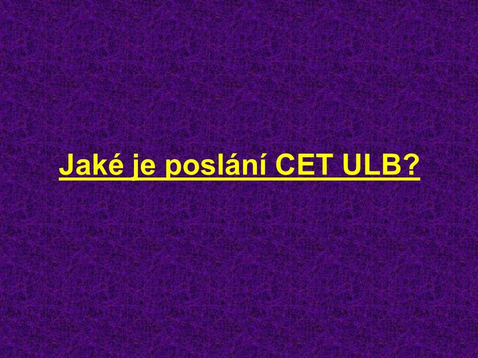 Jaké je poslání CET ULB