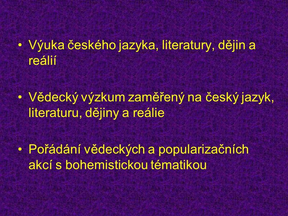 Výuka českého jazyka, literatury, dějin a reálií Magisterský studijní obor Bohemistika - pětiletý - rozdělený do 2 cyklů (bakalářský – magisterský) - studuje se jako dvouobor v kombinaci s obory: angličtina, němčina, nizozemština, polština, ruština Večerní kurzy českého jazyka - kurzy pro veřejnost - 3 jazykové úrovně (začátečníci – mírně pokročilí – pokročilí) - 2 hod / týdně Letní univerzita českého jazyka a reálií - intenzivní kurzy pro veřejnost - 3 jazykové úrovně (začátečníci – mírně pokročilí – pokročilí) - 2,5 hod / denně během posledních dvou týdnů v červnu