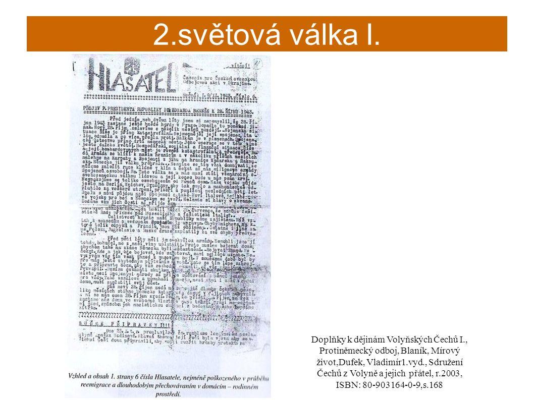Doplňky k dějinám Volyňských Čechů I., Protiněmecký odboj, Blaník, Mírový život,Dufek, Vladimír1.vyd., Sdružení Čechů z Volyně a jejich přátel, r.2003